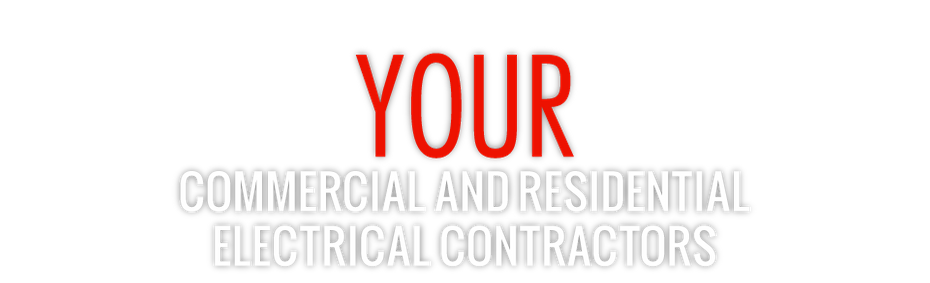 Your Commercial and Residential Electrical Contractors
